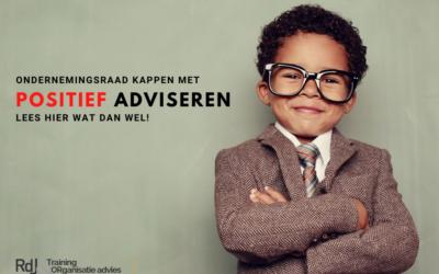 Ondernemingsraad wilt u a.u.b. stoppen met positief adviseren…