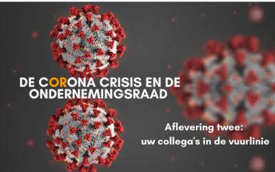 De ondernemingsraad, het coronavirus en uw collega's in de vuurlinie